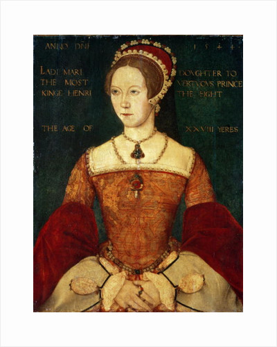 Portrait of Mary I or Mary Tudor, daughter of Henry VIII, at the Age of 28 by Master John