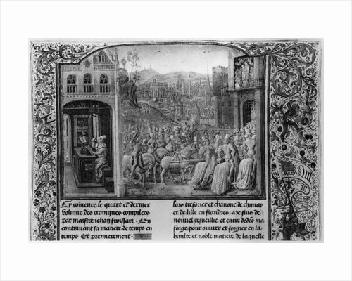 Froissart writing his chronicle, R: Isabella of Bavaria entering Paris in 1389 by French School