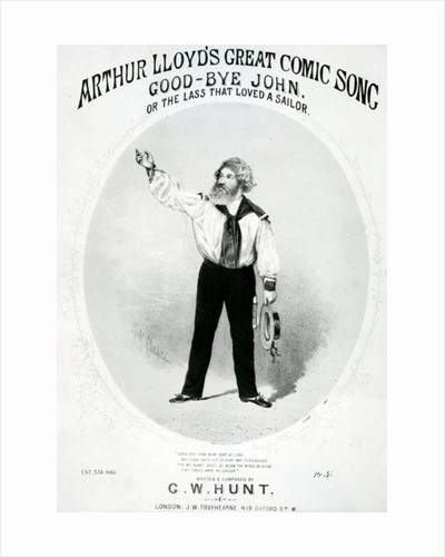 Arthur Lloyd's Great Comic Song 'Good-Bye John' or the Lass that Loved a Sailor by Anonymous