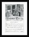 Trade Card, Benjamin Cole, London tradesman by English School