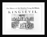 The Manner of his Majesty Curing the Disease Called the King's-Evil by English School