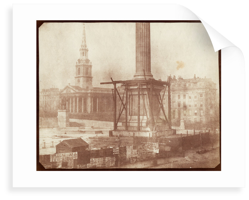 Nelson's Column under construction in Trafalgar Square - April 1844 by Henry Fox Talbot