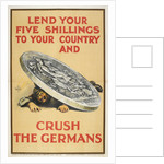 Lend your five shillings to your country and crush the Germans by Anonymous