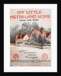My Little Metro-Land Home by Anonymous