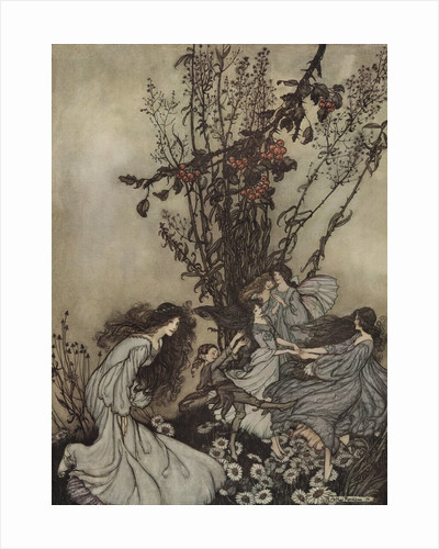 Fairies Never Say, 'We Feel Happy'; What They Say Is, 'We Feel Dancey' by Arthur Rackham