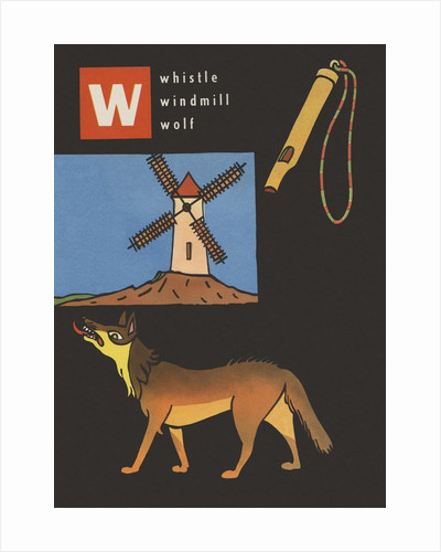 W is for whistle windmill wolf by Corbis