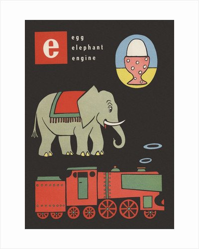 E is for egg elephant engine by Corbis