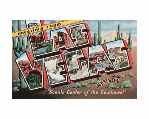 Greetings from Las Vegas, Nevada, Scenic Center of the Southwest by Corbis