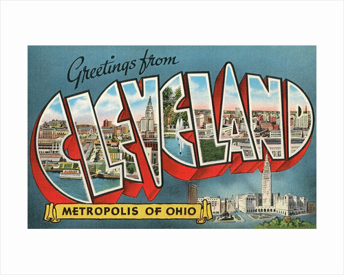 Greetings from Cleveland, Metropolis of Ohio by Corbis