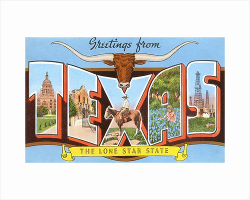Greetings from Texas, the Lone Star State by Corbis