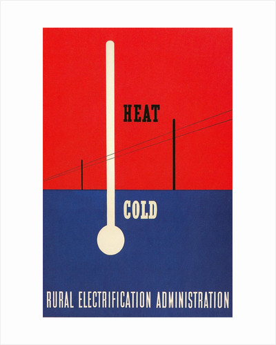 Heat and Cold, Rural Electrification Administration Poster by Corbis