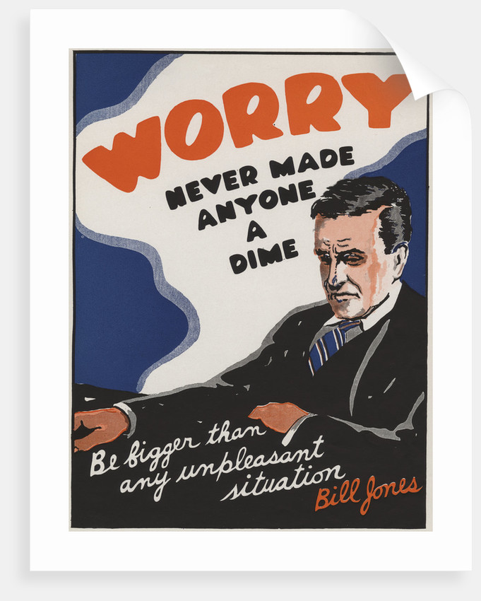 Worry Never Made Anyone a Dime Motivational Poster by Corbis