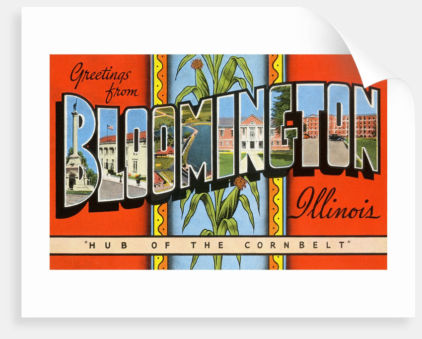 Greetings from Bloomington, Illinois, Hub of the Corn Belt by Corbis