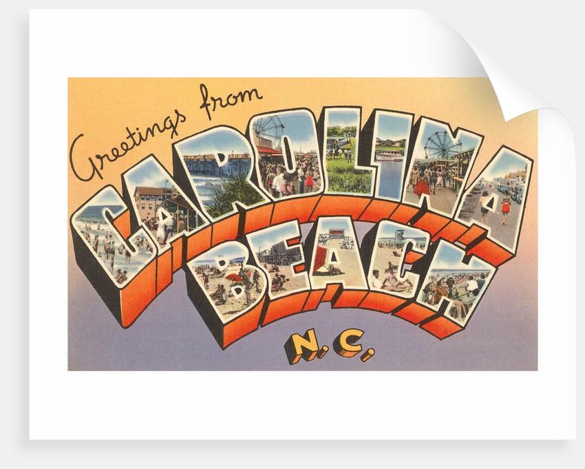 Greetings from Carolina Beach, North Carolina by Corbis