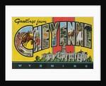 Greetings from Cheyenne, Wyoming by Corbis