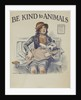 1939 Be Kind to Animals, American Civics Poster, Veterinary Office by Corbis