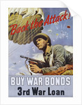 Back the Attack! War Bonds Poster by Schrieber
