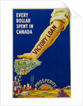 Every Dollar Spent in Canada. Victory Loan Poster by Corbis
