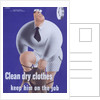 Clean Dry Clothes Keep Him on the Job Poster by Price