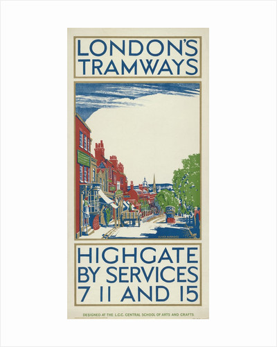 Highgate by Services 7, 11 and 15, London County Council (LCC) Tramways poster by Oliver Burridge