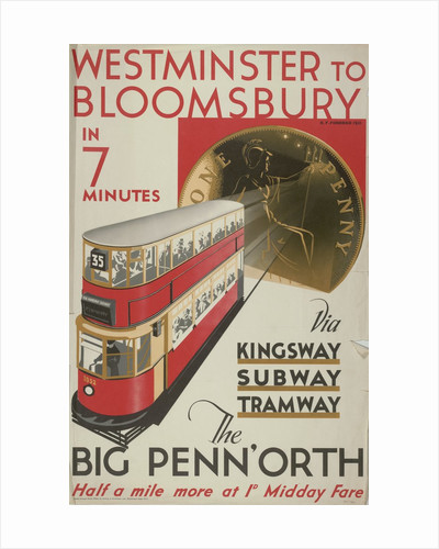 Westminster to Bloomsbury, the Big Penn'orth, London County Council (LCC) Tramways poster by GM Norris