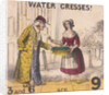 Water Cresses!, Cries of London by TH Jones