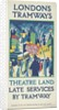 Theatre Land - Late Services by Tramway, London County Council (LCC) Tramways poster by FW Farleigh