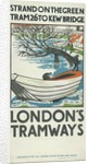 Strand on the Green, Tram 26 to Kew Bridge, London County Council (LCC) Tramways poster by