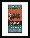 British Museum, London County Council (LCC) Tramways poster by GS Brien