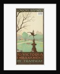 To Victoria Embankment by Tramway, London County Council (LCC) Tramways poster by Ralph & Brown Studios