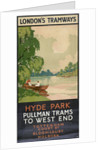 Hyde Park, Pullman Trams to West End, London County Council (LCC) Tramways poster by
