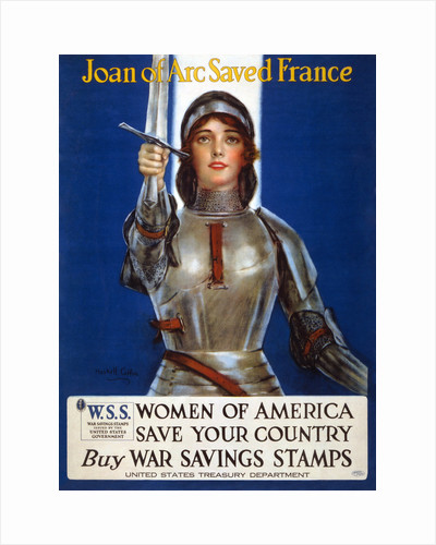 Joan of Arc saved France, Women of America, save your country poster, 1918 by Anonymous