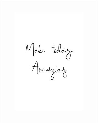 Make today amazing by Joumari