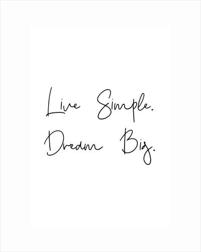 Live simple, dream big by Joumari