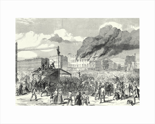 The Riots in New York: The Mob Burning the Provost Marshal's Office 8 August 1863 by Anonymous