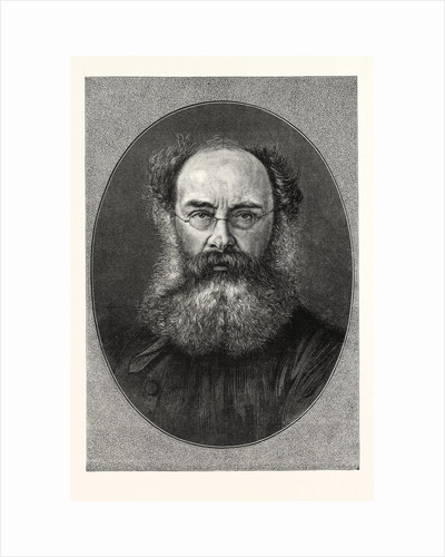 Mr. Anthony Trollope, 24 April 1815 – 6 December 1882, English Novelist of the Victorian Era by Anonymous