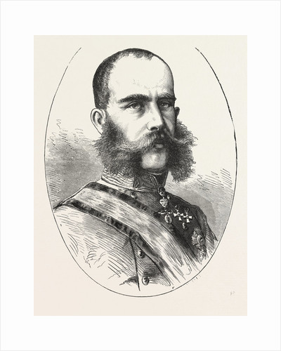 His Majesty Francis Joseph or Franz Joseph, 1830 - 1916, Emperor of Austria by Anonymous