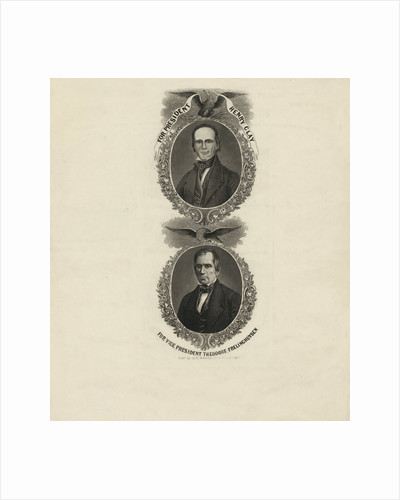 For president, Henry Clay. For vice president, Theodore Frelinghuysen by Anonymous