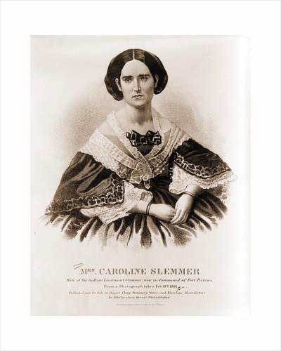 Mrs. Caroline Slemmer wife of the gallant Lieutenant Slemmer by Anonymous