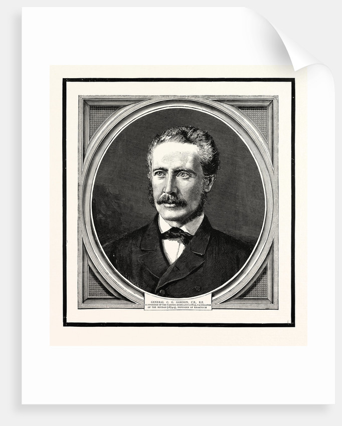 General C.G. Gordon, C.B., R.E. Suppressor of the Taeping Rebellion, Pacificator of the Soudan, Defender of Khartoum by Anonymous