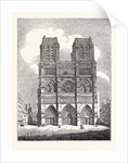 Principal Front of the Cathedral of Nôtre Dame Paris France by Anonymous