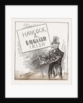 Hancock And English Irish, Exultant Tammanyite. Begorra, the Ticket Shpakes For Itself!, 1880 by Anonymous