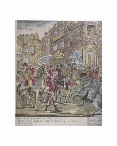 The proclamation of peace at Temple Bar, London, 29 April 1802 by unknown