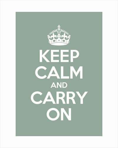 Keep Calm And Carry On Poster in Green Blue by Magnolia Box