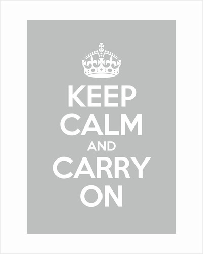 Keep Calm And Carry On Poster in Lamp Room Gray by Magnolia Box