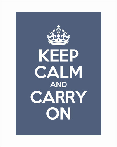 Keep Calm And Carry On Poster in Pinch Blue by Magnolia Box
