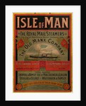 Isle of Man by the Royal Mail Steamers of the Old Manx Company by Isle of Man Steam Packet Co. Ltd.