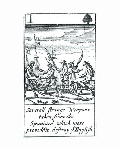 1588 Armada Playing Cards, I of Spades. 'Severall Strange Weapons taken from the Spaniard which were provided to destroy ye English' by unknown