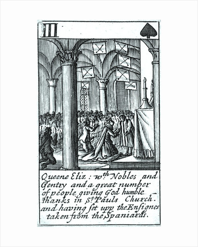 1588 Armada Playing Cards, III of Spades. 'Queene Eliz. with Nobles and Gentry and a great number of people giving God humble thanks in St Pauls Church and having set upp the Ensignes taken from the Spaniards' by unknown