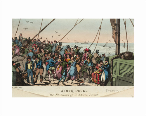 Above Deck, or the Pleasures of a steam packet by Henry Alken